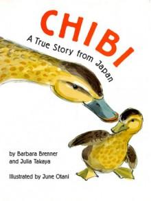 Chibi: A True Story from Japan - Julia Takaya;Barbara Brenner