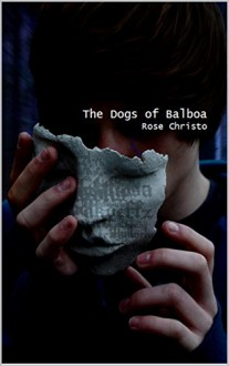 The Dogs of Balboa - Rose Christo