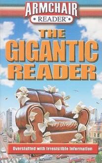 The Gigantic Reader: Overstuffed with Irresistible Information - Michael Allen, Jeff Bahr, Robert Bullington