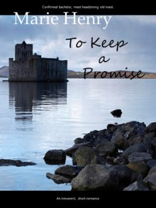 To Keep A Promise - Marie Henry