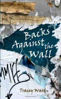 Backs Against the Wall - Tracey Ward