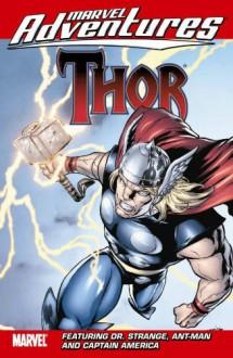 Marvel Adventures Thor Featuring Captain America, Dr. Strange & Ant-Man - Paul Tobin, Fred Van Lente, Louise Simonson, Rodney Buchemi, Jacopo Camagni, Matteo Lolli