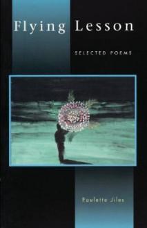 Flying Lesson: Selected Poems - Paulette Jiles