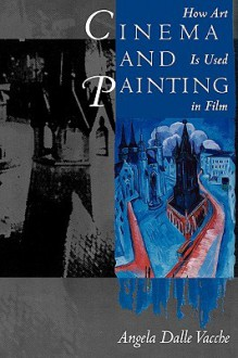 Cinema and Painting: How Art Is Used in Film - Angela Dalle Vacche