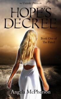 Hope's Decree (The Fated) - Angela McPherson