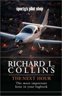 Next Hour: the most important hour in your logbook - Richard L. Collins
