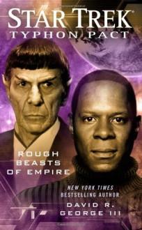 Rough Beasts of Empire (Star Trek, Typhon Pact #3) - David R. George III