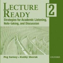 Lecture Ready 2 Audio C Ds: Audio C Ds (2) - Peg Sarosy, Katharine Sherak