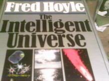Intelligent Universe: A New View of Creation and Evolution - Sir Fred Hoyle