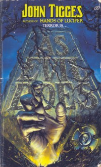 As Evil Does - John Tigges