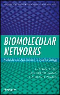 Biomolecular Networks: Methods and Applications in Systems Biology - Luonan Chen, Rui-Sheng Wang, Xiang-Sun Zhang