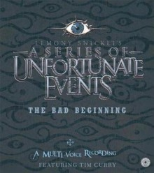 The Bad Beginning (Series of Unfortunate Events #1) - Tim Curry, Lemony Snicket