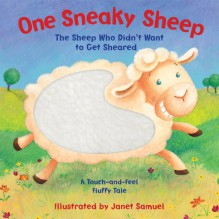 One Sneaky Sheep: The Sheep Who Didn't Want to Get Sheared - Janet Samuel