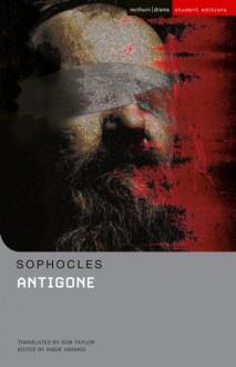 Antigone - Sophocles, Don Taylor, Angie Varakis