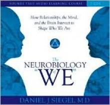 "The Neurobiology of ""We"" - Daniel J. Siegel"