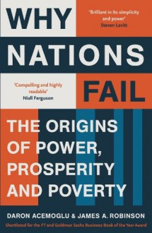 Why Nations Fail: The Origins of Power, Prosperity and Poverty - James A. Robinson,Daron Acemoğlu