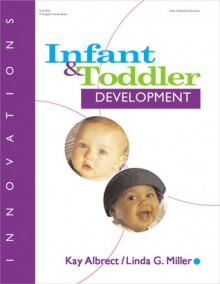 Innovations: Infant and Toddler Development - Kay Albrecht, Linda G. Miller, Linda Miller