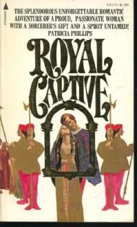 Royal Captive - Patricia Phillips