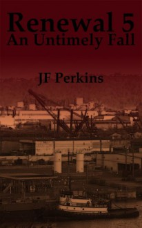 Renewal 5 - An Untimely Fall - J.F. Perkins