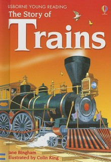 The Story of Trains - Jane Bingham, Colin King