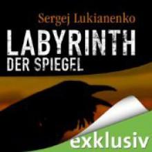 Labyrinth der Spiegel - Sergei Lukyanenko, Rainer Fritzsche