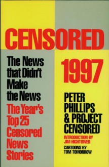 Censored 1997: The Year's Top 25 Censored Stories - Project Censored