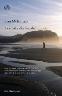 A Long Trek Home: 4,000 Miles by Boot, Raft and Ski - Erin Mckittrick