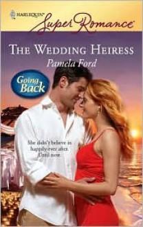The Wedding Heiress - Pamela Ford