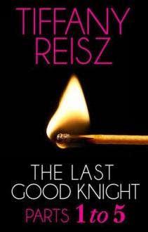 The Last Good Knight - Tiffany Reisz