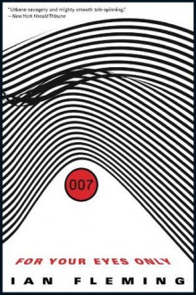 For Your Eyes Only (James Bond, #8) - Ian Fleming