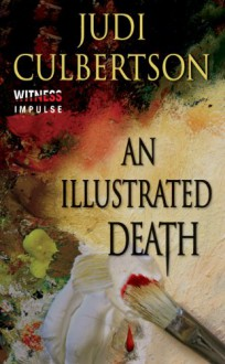 An Illustrated Death: A Delhi Laine Mystery - Judi Culbertson