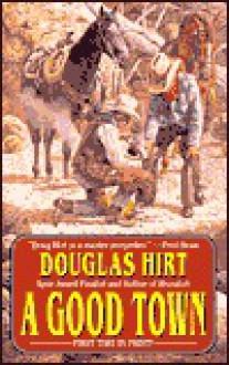 A Good Town - Douglas Hirt
