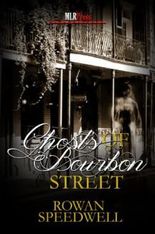 Ghosts of Bourbon Street - Rowan Speedwell