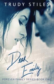 Dear Emily - Trudy Stiles