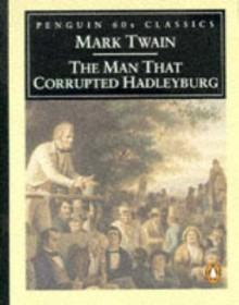 The Man Who Corrupted Hadleyburg - Mark Twain
