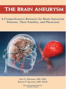 The Brain Aneurysm - Vini G. Khurana