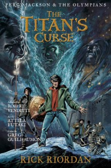 Titan's Curse: The Graphic Novel - Rick Riordan,Gregory Guilhaumond,Attila Futaki,Robert Venditti