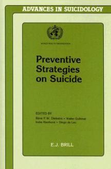 Preventive Strategies on Suicide - René F.W. Diekstra, Walter Gulbinat, Ineke Kienhorst