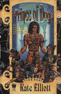 Prince of Dogs: Crown of Stars #2 - Kate Elliott