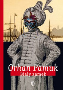 Biały zamek - Orhan Pamuk