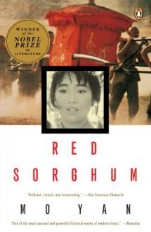 Red Sorghum - Mo Yan,Howard Goldblatt