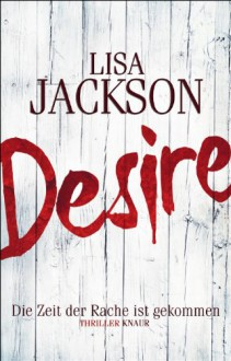 Desire: Die Zeit der Rache ist gekommen - Lisa Jackson, Kristina Lake-Zapp