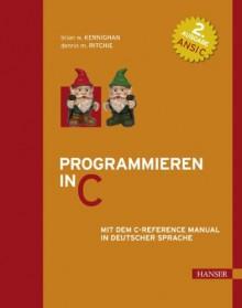 Programmieren In C. Ansi C (2. A.). Mit Dem C Reference Manual - Brian W. Kernighan, Dennis M. Ritchie