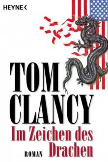 Im Zeichen des Drachen - Michélle Pyka, Tom Clancy, Sepp Leeb, Jeanette Bottcher
