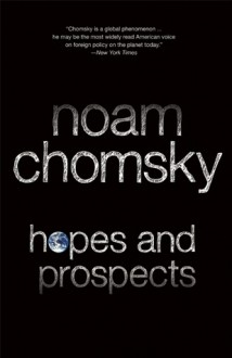 Hopes and Prospects - Noam Chomsky