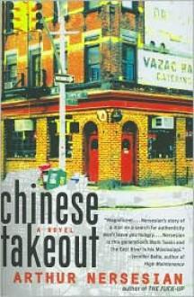 Chinese Takeout - Arthur Nersesian