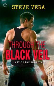 Through the Black Veil (Last of the Shardyn) - Steve Vera