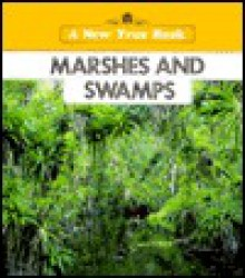 Marshes and Swamps - Lynn M. Stone