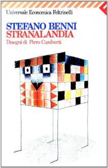 I meravigliosi animali di Stranalandia - Stefano Benni, Pirro Cuniberti