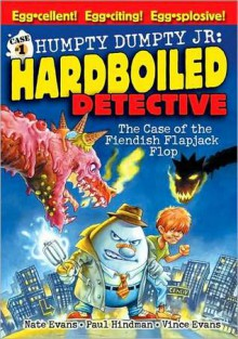 Case of the Fiendish Flapjack Flop (Humpty Dumpty, Jr., Hard Boiled Detective) - Vince Evans
